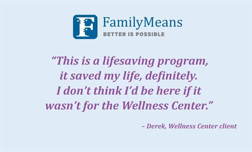 A Quote From FamilyMeans SAHS Wellness Center Client