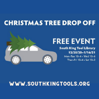 Christmas Tree Recycling Drop Off at the South King Tool Library