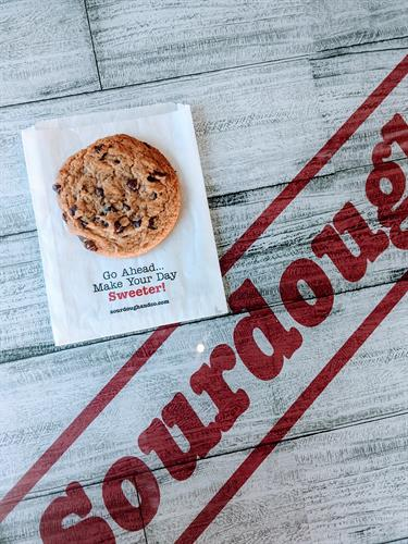 Fresh Baked Cookies Everyday! We have Chocolate Chip and Lemon with White Chocolate!