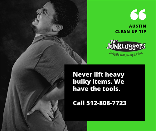 Let the Junkluggers of Austin do the heavy lifting