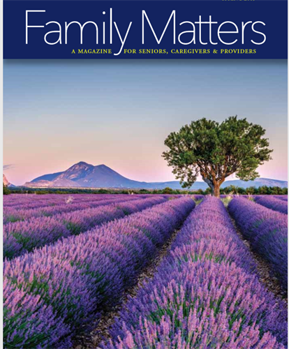 Our quarterly magazine is mailed to clients, discharge planners and others who want to educate seniors about health and wellness.