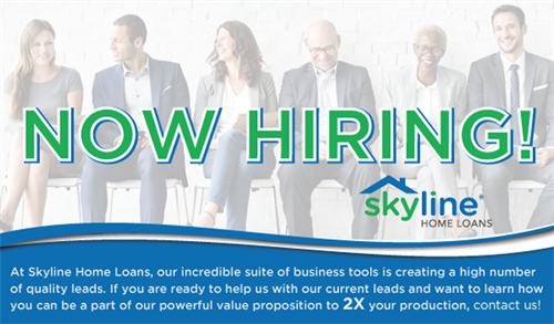 SKYLINE HOME LOANS IS HIRING