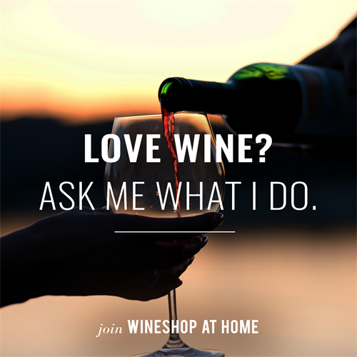 Ask me about my WineShop At Home business today!