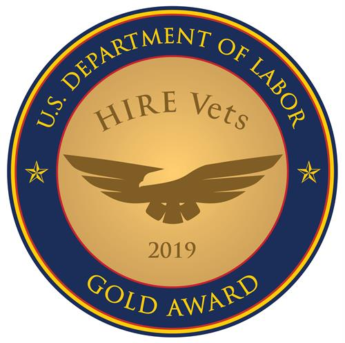 2019 HIRE VETS GOLD MEDALLION AWARD.  Presented by the US Department of Labor for hiring and retaining Veterans.