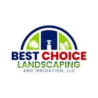 Best Choice Landscaping and Irrigation, LLC