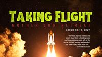Mother Son Retreat - Taking Flight