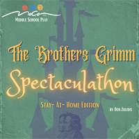 MoCo Arts Middle School Play: The Brothers Grimm Spectaculathon- Stay at Home Edition