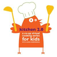 Kitchen 2.0: A Virtual Cooking Series for Kids