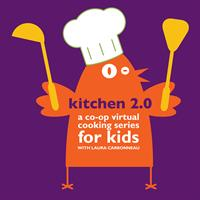 KITCHEN 2.0: A VIRTUAL COOKING SERIES FOR KIDS-JUNE