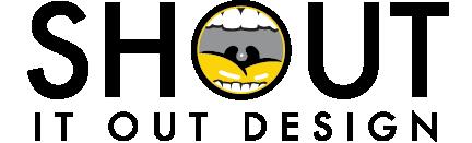 Shout It Out Design