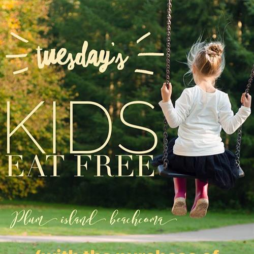 Every Tuesday from 4-9 p.m. kid's Eat free w/ the purchase of an Adult Entree!