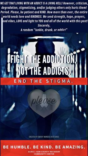 Please help to end stigma for addiction and mental illness. You have the power to help fight addiction and stigma. We are here to help!