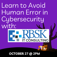 Tech Talk: Save the Scares for Halloween! How to Avoid Human Error in Cybersecurity