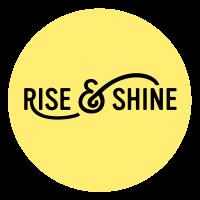 Rise & Shine - Abigail's Arms