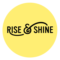 Rise & Shine - CANCELLED