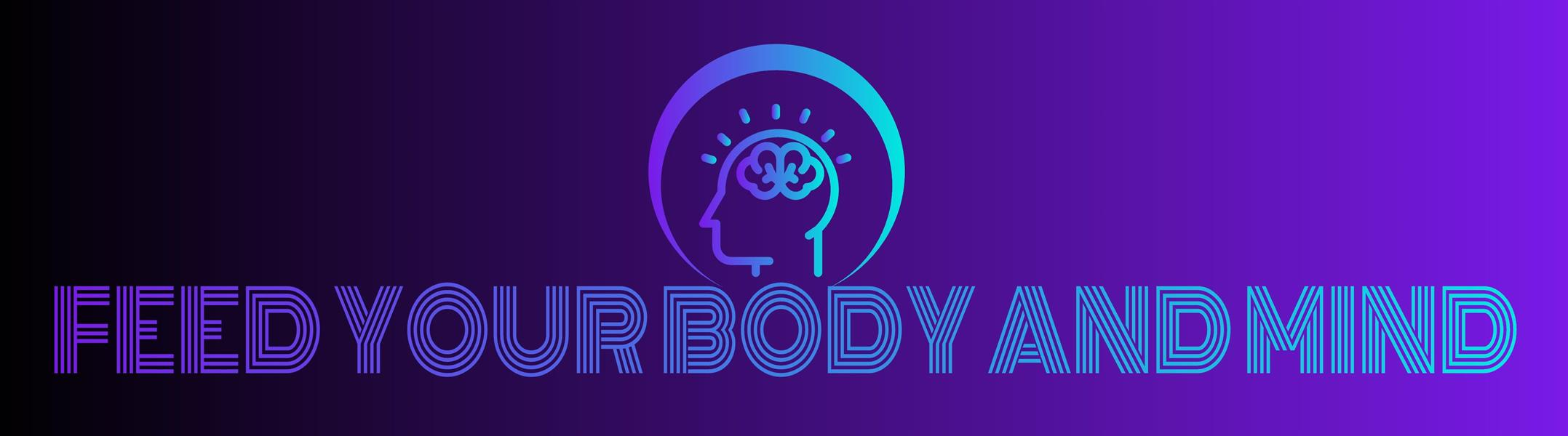 Feed Your Body and Mind LLC