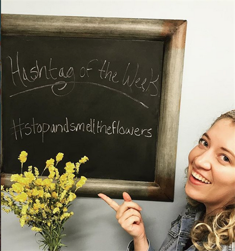 Hashtag of the Week! #stopandsmelltheflowers