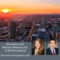 Economic Development in BC - Discussion with Minister Melanie Joly and MP Terry Beech