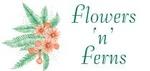 Flowers 'n' Ferns