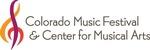 COLORADO MUSIC FESTIVAL & CENTER FOR MUSICAL ARTS