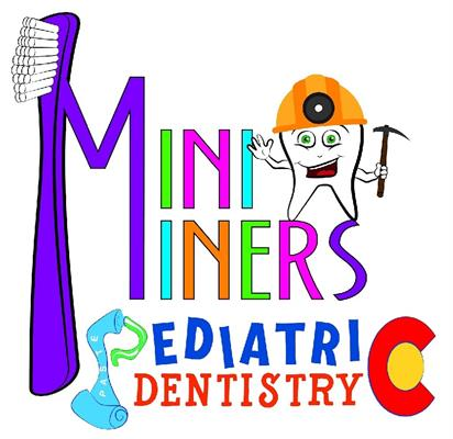 MINI MINERS PEDIATRIC DENTISTRY
