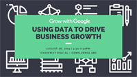 Using Data to Drive Business Growth: Grow with Google Workshop (Free Event)