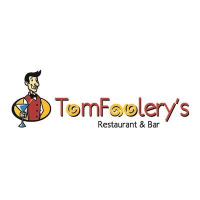 TOM FOOLERY'S