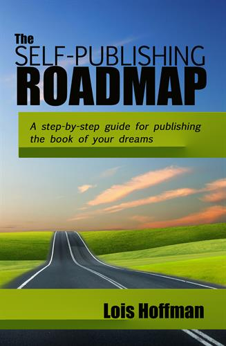 The Self-Publshing Roadmap: A step-by-step guide for publishing the book of your dreams