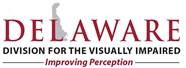 State of Delaware - Division for the Visually Impaired
