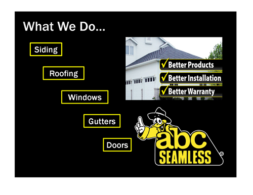 We do it all - Windows, Gutters, Roofing, and Siding!