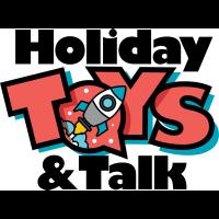 Holiday Toys & Talk