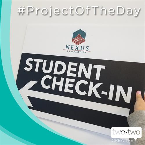 Student Check-In Signage for our friends at Nexus Properties in Glassboro. Thank you Nexus!