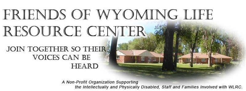 Friends of Wyoming Life Resource Center