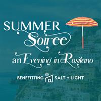 Salt + Light: Summer Soireé: An Evening In Positano
