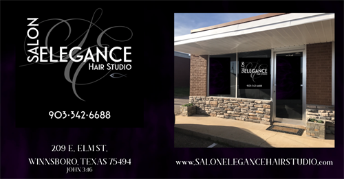 SALON ELEGANCE HAIR STUDIO 209 E. Elm St. Winnsboro, TX by Appointments 903-342-6688 http://www.SalonEleganceHairStudio.com Book with Dana Johnson, Hair Stylist, Colorist & Owner