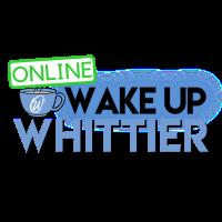 Online Wake Up Whittier