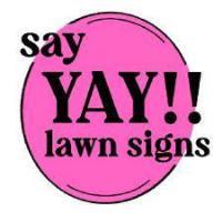 SAY YAY LAWN SIGNS - La Habra