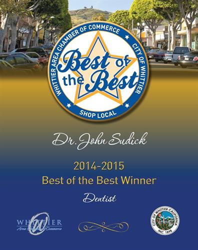 Your Whittier Chamber members and City of Whittier made the Choice,  Come to the Best of the Best, Dr John Sudick.