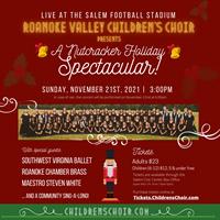 "The Roanoke Valley Children's Choir presents  ""A Nutcracker Holiday Spectacular!"""