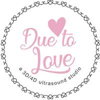 Due to Love Ultrasounds