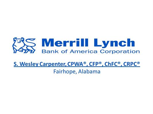 Merrill Lynch - S. Wesley Carpenter, CPWA®, CFP®, ChFC®, CRPC