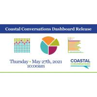 Coastal Conversations to Release Community Dashboard