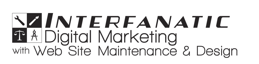 Interfanatic Digital Marketing with Web Site Maintenance & Design, LLC