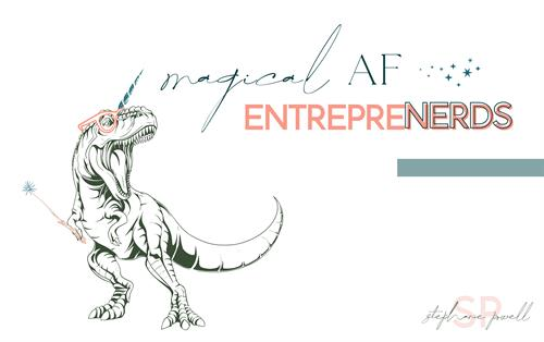 Come hang out with other magical AF entrepreNERDS just like you (group on facebook)
