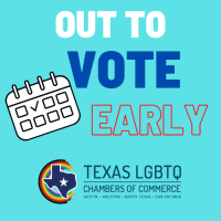 Texas LGBTQ Chambers of Commerce Launch Nonpartisan Campaign: Out To Vote Early