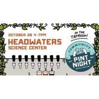 Community Pint Night: Headwaters Science Center!