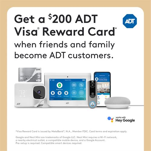 As part of our referral program, you may be eligible to receive a $200 Visa® Reward Card whenever a friend, family member or neighbor gets an ADT system installed. Call or text me today at (270) 696-3111 to enroll.