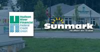 HUDSON RIVER FINANCIAL FEDERAL CREDIT UNION MEMBERS APPROVE MERGER WITH SUNMARK CREDIT UNION