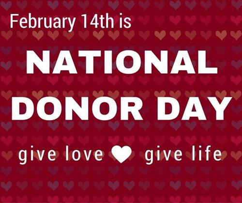 February 14th NATIONAL DONOR DAY