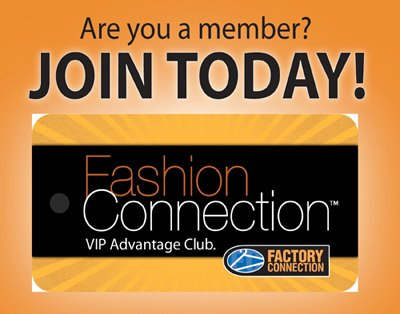 Join Our Fashion Connection Club and receive a 15% off Coupon by texting FCCLUB to 69979!